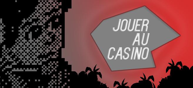 Jouer au casino !
